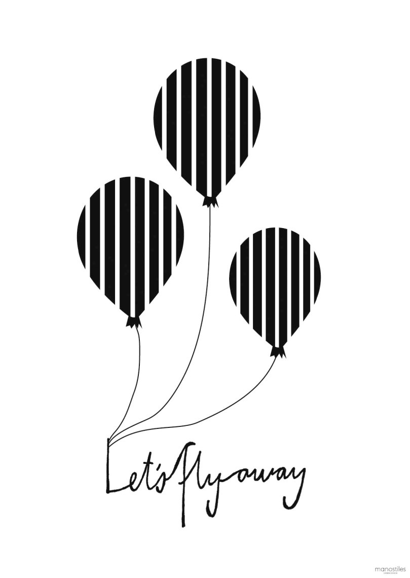 Poster - Balloon let's flyaway in Black. We have made 5 posters and all are available in both A3 and A5 sizes. A3 Euro 8 - A5 Euro 14